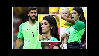 Alisson Becker wife: Natalia Loewe shows support for Brazil star amid Belgium's victory