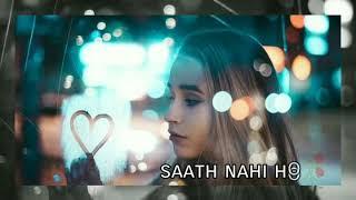 mana ke tum sath nahi ho whatsapp status