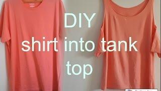 DIY HOW TO TRANSFORM A SHIRT TO TANK TOP
