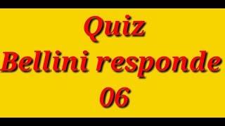 Quiz - Bellini responde 06