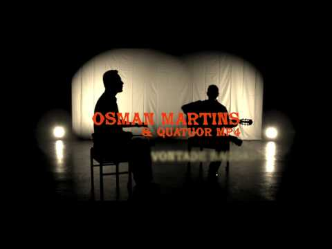 OSMAN MARTINS & QUATUOR MP4 - VONTADE SAUDADE Official Video