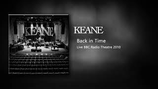 Keane - Back In Time (Live BBC Radio Theatre 2010)