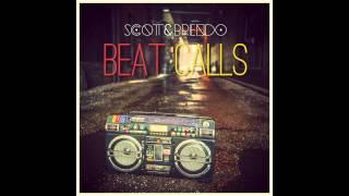 Scott & Brendo | Beat Calls