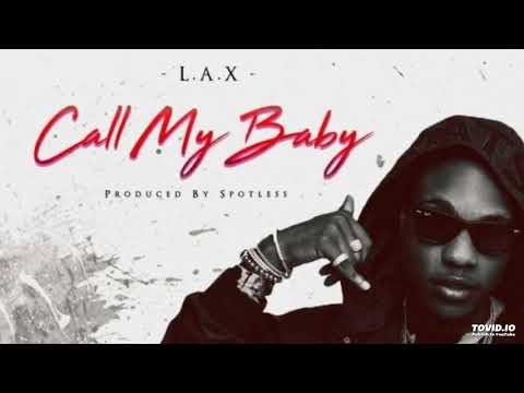 L.A.X – Call My Baby{ Official Audio}
