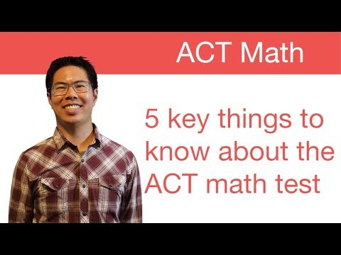 Best ACT Math Prep Strategies, Tips, and Tricks - 5 Key Things to Know About the ACT Math Test