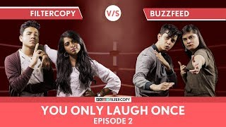 FilterCopy Vs BuzzFeed India | YOLO: You Only Laugh Once | S01E02 | Ft. Nayana and Banerjee