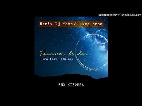Tourné Le Dos / Hiro Feat Keblack RMX DJ Yans  (J-Kee Prod)