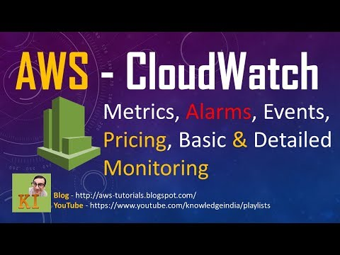 AWS - CloudWatch Metrics, Alarms, Pricing, Events, Detailed Monitoring