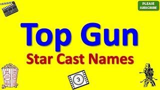 Top Gun Star Cast, Actor, Actress and Director Name