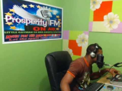 ''PRAISE WITHOUT LIMIT'' 8,12, 2013 ON PROSPERITY FM IN CAYMAN WITH DJ ROBERT
