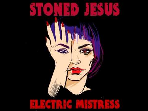 Stoned Jesus -  Electric Mistress (7''edit) +lyrics