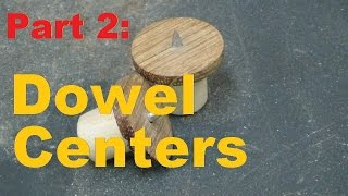 Woodworking: How to make your own dowel centers