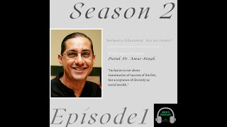 S2 E1 Inclusive Education: Are We Ready? With Dr. Amar Singh