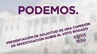 Presentación de solicitud de una comisión de investigación sobre el voto rogado