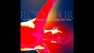 Rod Blur - The Divided Obelisk of the Invisible Spectrum (Full Album)