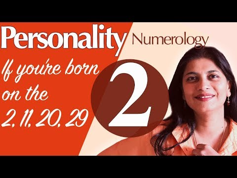 Numerology birthdate 2, 11, 20, 29 : the number 2 personality