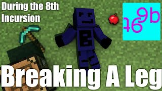9b9t Breaking My Legs During The 8th Incursion