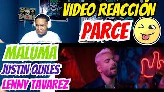 VIDEO REACCIÓN— PARCE ❌ MALUMA FT JUSTIN QUILES & LENNY TAVAREZ