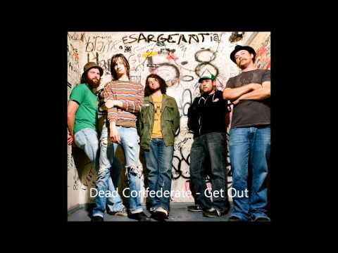 Dead Confederate - Get Out