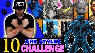Drawing in 10 DIFFËRENT STYLES..? | Art Style SWAP Challenge | BLACK PANTHER