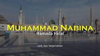 Muhammad Nabina - Hamada Helal - Lirik dan Terjemahan Indonesia Sholawat Nabi