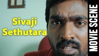 Sivaji Sethutara - Comedy Scene | Naduvula Konjam Pakkatha Kaanom | Vijay Sethupathi