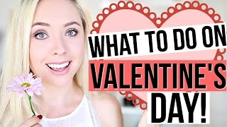 What to do on valentine's day   ashley nichole