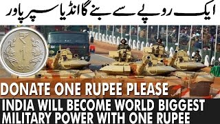 No One Can Stop India To Become World Biggest Military Power with One Rupee