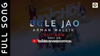 Bole Jao | Arman Mallik | Bangla new song 2018