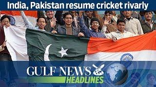India, Pakistan resume cricket rivarly - GN Headlines