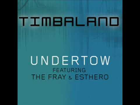 Timbaland - Undertow (Featuring The Fray & Esthero) New Sv2 Leak