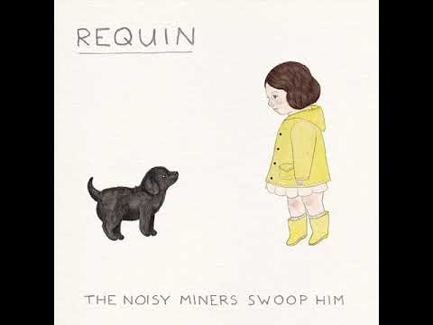 """Requin - """"The Noisy Miners Swoop Him"""" [Full EP] (2018)"""