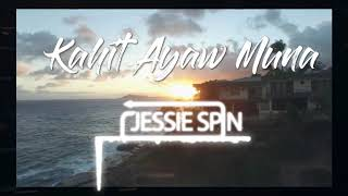 This Band -kahit Ayaw Muna (Jessie Spin Remix)