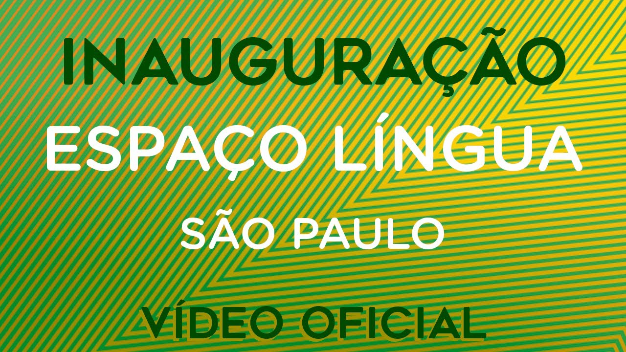 Vídeo Oficial | Inauguração Espaço Língua - SP | Boali Brasil