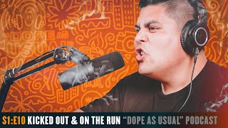 Kicked Out & On The Run | Hosted By Dope As Yola