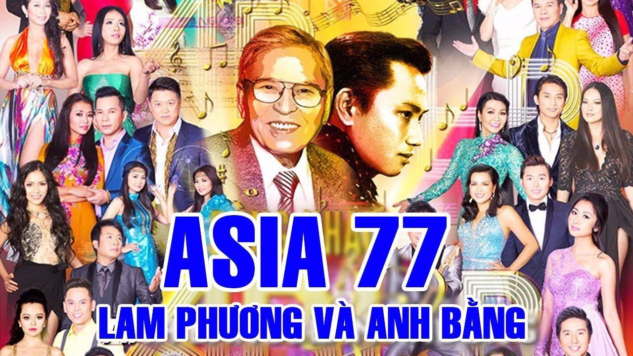 """Download ASIA 77 Full Program """" Dòng Nhạc Lam Phương & Anh Bằng """"   Vĩnh Biệt Nhạc sĩ Lam Phương"""