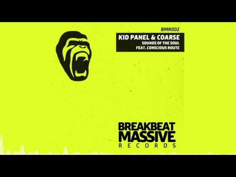 Kid Panel & Coarse - Sounds Of The Soul (ft. Conscious Route)