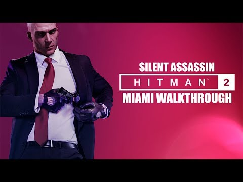HITMAN 2 (2018) Miami Gameplay Walkthrough   Silent Assassin   Second Method