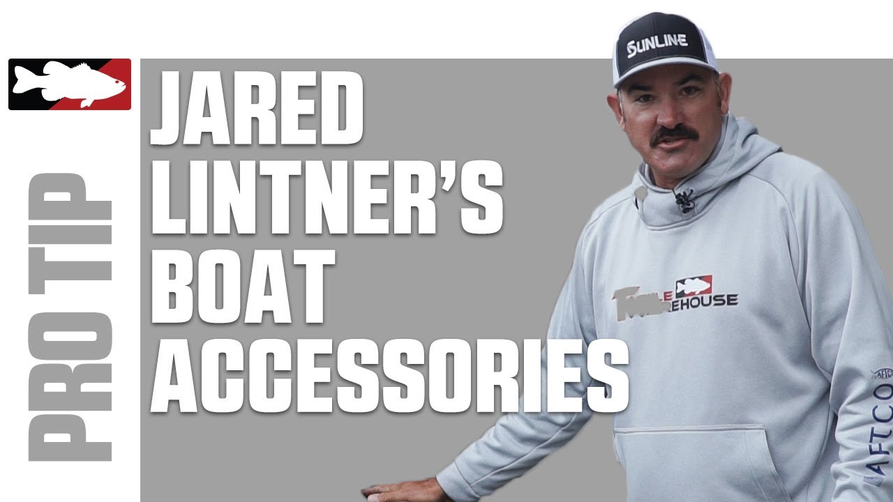 Jared Lintner Talks Boat Accessories for the 2020 MLF Bass Pro Tour Season - Tackle Warehouse