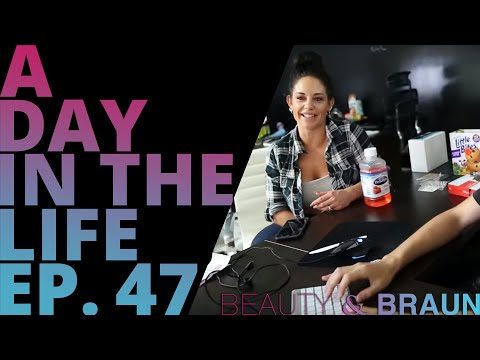 A Day in the Life Episode 47 Beauty & Braun