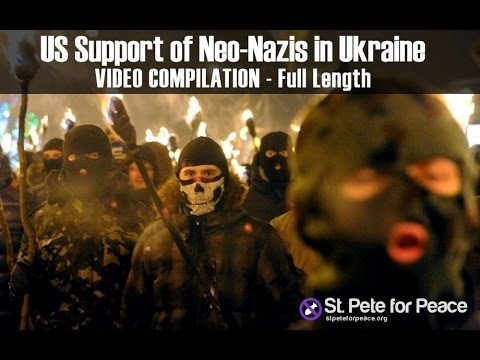 US support of violent neo-Nazis in Ukraine: Video Compilation