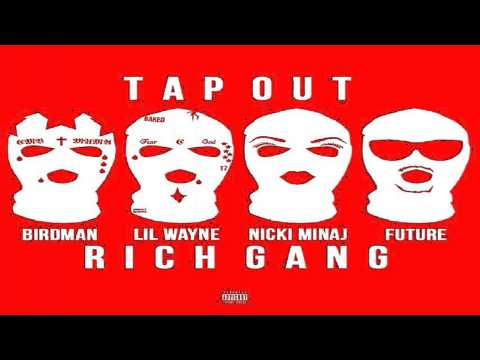 Birdman - Tapout (Explicit) feat. Lil Wayne, Future, Mack Maine & Nicki Minaj