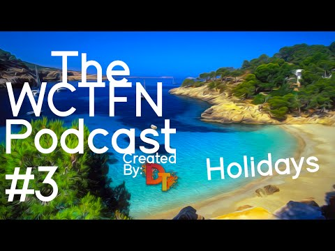 The WCTFN Podcast #3- Holidays, New York, Amsterdam, Drama Alert