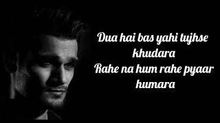 Dua hai bus yahi tujhse Full lyrical  Zakhmi Rahe na hum rahe pyaar humaralyrics song Yasser Desai 
