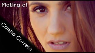 Camila Correia - Making Of