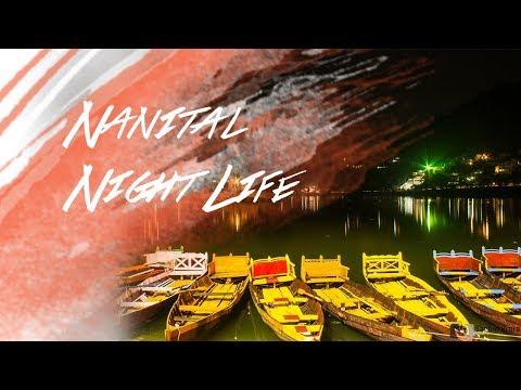 Nanital Nightlife, Nanital amazing views, Mall road, Nani Jheel, Amazing trip to Nanital ✔