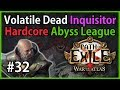 Merciless Labyrinth - Volatile Dead Inquisitor #32 - Path of Exile 3.1: Hardcore Abyss League