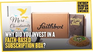 Why Did You Invest in a Faith Based Subscription Box Service?
