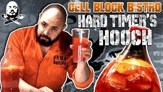 CELL BLOCK BISTRO: HARD TIMERS HOOCH - College Cooking Network