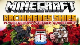 Minecraft 1.6.2 Mody - Archimedes Ships Mod - Pływaj Własnym Statkiem w Minecraft!